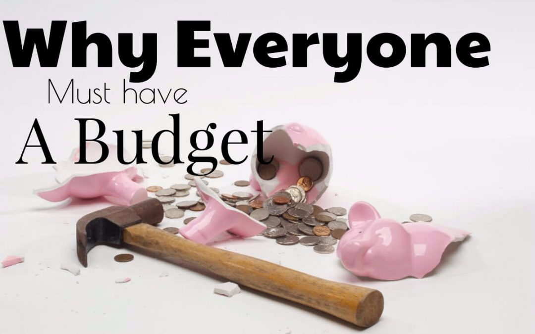 Why everyone must have a budget