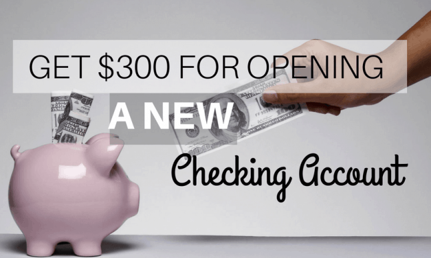 Get $300 for opening a new checking account